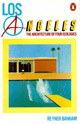 Image for LOS ANGELES THE ARCHITECTURE OF FOUR ECOLOGIES