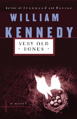"Very Old Bones (Contemporary American Fiction), ""Kennedy, William"""