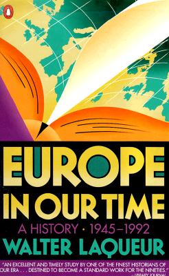 Europe in Our Time: A History 1945-1992, Laqueur, Walter