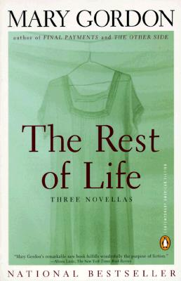 The Rest of Life, Mary Gordon