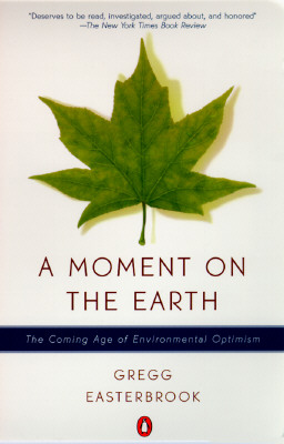 Image for A Moment on the Earth: The Coming Age of Environmental Optimism