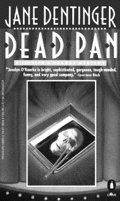 Dead Pan  A Jocelyn O'Roarke Mystery, Dentinger, Jane