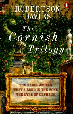 The Cornish Trilogy: The Rebel Angels; What's Bred in the Bone; The Lyre of Orpheus, Davies, Robertson