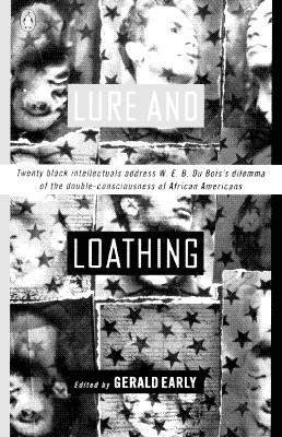 Lure and Loathing: Essays on Race, Identity, and the Ambivalence of Assimilation