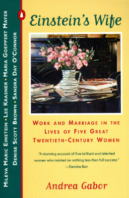 Image for Einstein's Wife: Work and Marriage in the Lives of Five Great Twentieth-Century Women