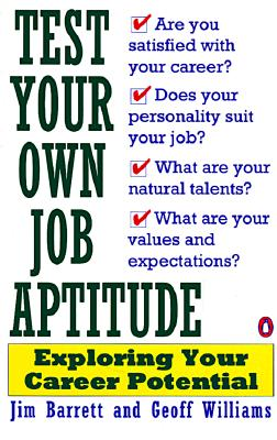 "Image for ""Test Your Own Job Aptitude: Exploring Your Career Potential, Revised Edition"""