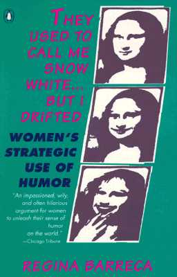 Image for They Used to Call Me Snow White...but I Drifted: Women's Strategic Use of Humor