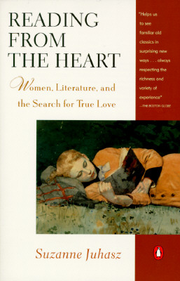 Image for Reading from the Heart: Women, Literature, and the Search for True Love