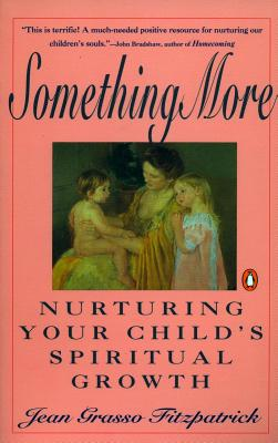 Image for Something More: Nurturing Your Child's Spiritual Growth