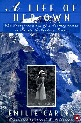 Image for A Life of Her Own: The Transformation of a Countrywoman in 20th-Century France