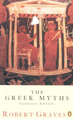 "The Greek Myths: Complete Edition, ""Graves, Robert"""