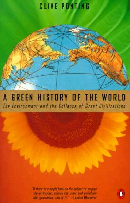 Image for A Green History of the World: The Environment and the Collapse of Great Civilizations
