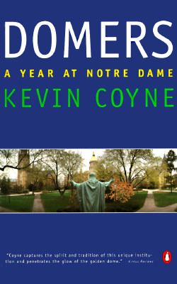 Image for Domers: A Year at Notre Dame