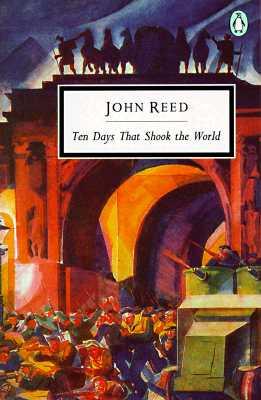 Ten days that Shook the World (Classic, 20th-Century, Penguin), Reed, John