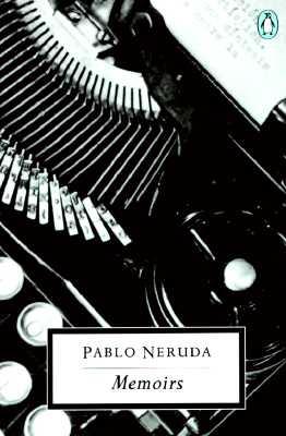 Pablo Neruda: Memoirs (Penguin 20th Century Classics), Neruda, Pablo