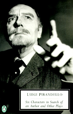 Six Characters in Search of an Author and Other Plays (Penguin Modern Classics), Pirandello, Luigi