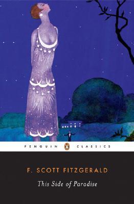 This Side of Paradise (Penguin Twentieth-Century Classics), F. Scott Fitzgerald