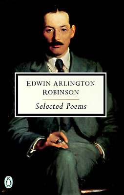 SELECTED POEMS, EDWIN A. ROBINSON