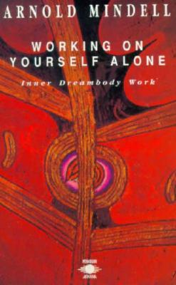 Image for Working on Yourself Alone: Inner Dreambody Work (Arkana)