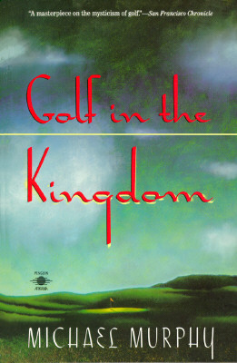 Image for Golf in the Kingdom (An Esalen Book)