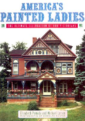 Image for America's Painted Ladies: The Ultimate Celebration of Our Victorians