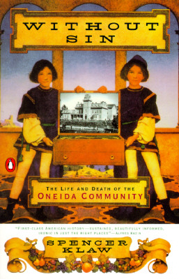 Without Sin: The Life and Death of the Oneida Community, Klaw, Spencer
