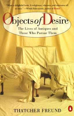 Image for OBJECTS OF DESIRE : THE LIVES OF ANTIQUE