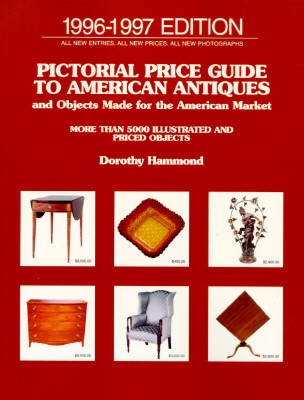 Pictorial Price Guide To American Antiques and Objects Madefor The American Market: 1996-1997 (17th ed)