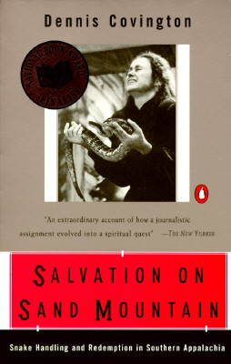 Salvation on Sand Mountain: Snake-Handling and Redemption in Southern Appalachia, Covington, Dennis