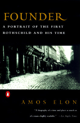 Image for Founder : A Portrait of the First Rothschild and His Time