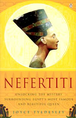 Image for Nefertiti: Unlocking the Mystery Surrounding Egypt's Most Famous and Beautiful Q