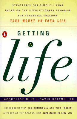 Image for Getting a Life: Strategies for Simple Living, Based on the Revolutionary Program for Financial Freedom, Your Money or Your Life