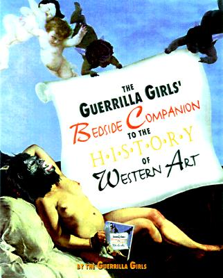 The Guerrilla Girls' Bedside Companion to the History of Western Art, Guerrilla Girls