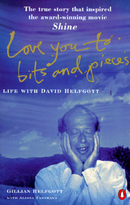 Image for Love You to Bits and Pieces: Life with David Helfgott