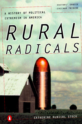 Rural Radicals: From Bacon's Rebellion to the Oklahoma City Bombing, Stock, Catherine McNicol