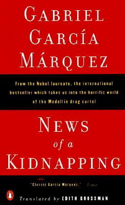 News of a Kidnapping (Penguin Great Books of the 20th Century), Marquez, Gabriel Garcia; Grossman, Edith [Translator]