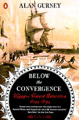 Image for Below the Convergence: Voyages Toward Antarctica 1699-1839