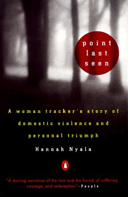Image for Point Last Seen: A Woman Tracker's Story of Domestic Violence and Personal Triumph