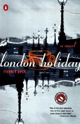 London Holiday: A Novel, Peck, Richard