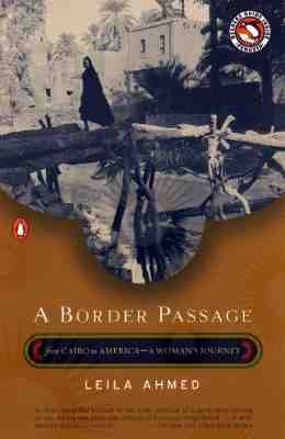 A Border Passage: From Cairo To America--A Woman's, Ahmed, Leila