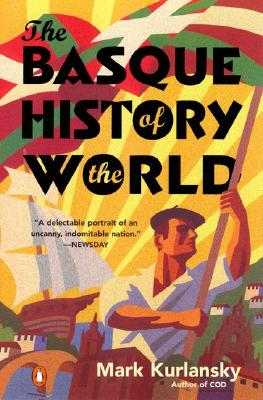 Basque History of the World, MARK KURLANSKY