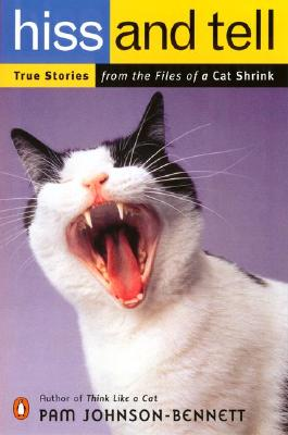 Image for Hiss and Tell: True Stories from the Files of a Cat Shrink
