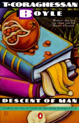 Descent of Man : Stories, T. CORAGHESSAN BOYLE