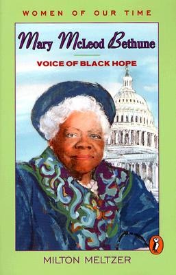 Image for Mary Mcleod Bethune: Voice of Black Hope (Women of Our Time)