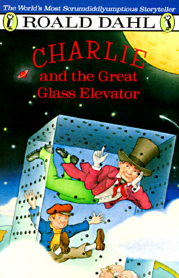 Image for Charlie and the Great Glass Elevator: The Further Adventures of Charlie Bucket and Willie Wonka, Chocolate-Maker Extraordinary