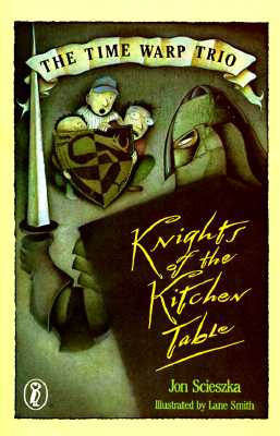Image for The Knights of the Kitchen Table (Time Warp Trio)