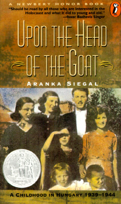 Image for Upon the Head of the Goat: A Childhood in Hungary 1939-1944