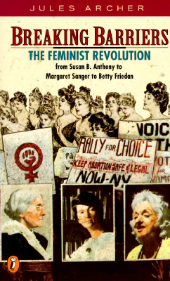 Image for Breaking Barriers: The Feminist Revolution from Susan B. Anthony to...Betty Friedan (Epoch Biographies)