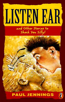 Image for Listen Ear: and Other Stories to Shock You Silly! (Puffin Short Stories)