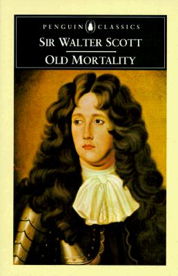 Old Mortality (Penguin English Library ; El 98), Walter Scott